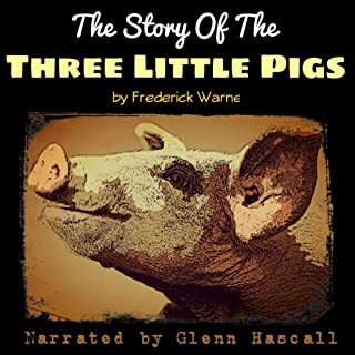 The Story of the Three Little Pigs                   Written by:                                                                                                                                 Frederick Warne                               Narrated by:                                                                                                                                 Glenn Hascall                      Length: 4 mins     1 rating     Overall 5.0