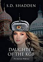 Daughter of the KGB: The American Wilderness