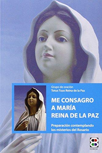Me consagro a Maria, Reina de la Paz (Tu Rostro Buscare)