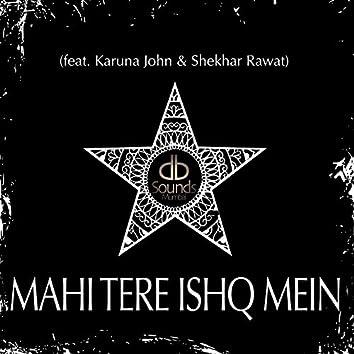 Mahi Tere Ishq Mein (feat. Karuna John & Shekhar Rawat)