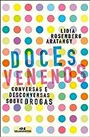 Doces Venenos. Conversas e Desconversas Sobre Drogas (Em Portuguese do Brasil)