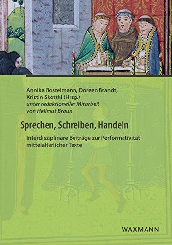 Sprechen, Schreiben, Handeln: Interdisziplinäre Beiträge zur Performativität mittelalterlicher Texte