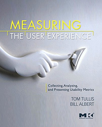 Measuring the User Experience: Collecting, Analyzing, and...