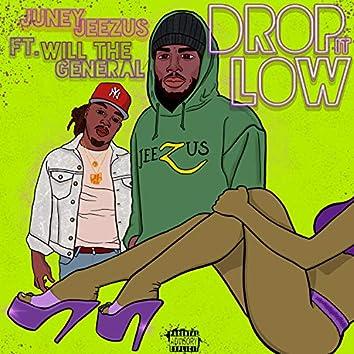 Drop It Low (feat. Will the Genaral)