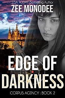 Edge of Darkness: A Corpus Agency Romantic Espionage Thriller by [Zee Monodee]