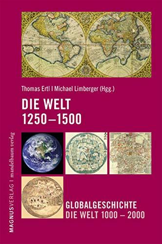Die Welt 1250-1500: Globalgeschichte. Die Welt 1000-2000