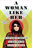 A Woman Like Her: The Story Behind the Honor Killing of a Social Media Star