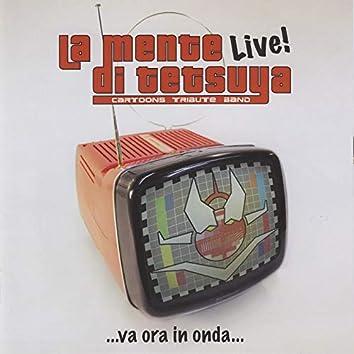 La Mente di Tetsuya Live! …va ora in onda…