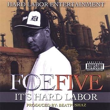 It's Hard Labor