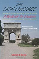 The Latin Language: A Handbook for Students by Scottish Classics Group(1996-05-02)