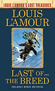 Last of the Breed  Louis L Amour s Lost Treasures   A Novel