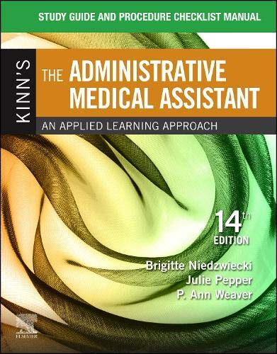 Compare Textbook Prices for Study Guide for Kinn's The Administrative Medical Assistant: An Applied Learning Approach 14 Edition ISBN 9780323608367 by Niedzwiecki RN  MSN  RMA, Brigitte,Pepper BS  CMA (AAMA), Julie,Weaver MSEd  MT(ASCP), P. Ann