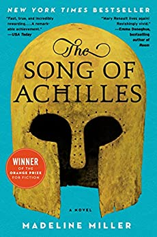 The Song of Achilles: A Novel by [Madeline Miller]