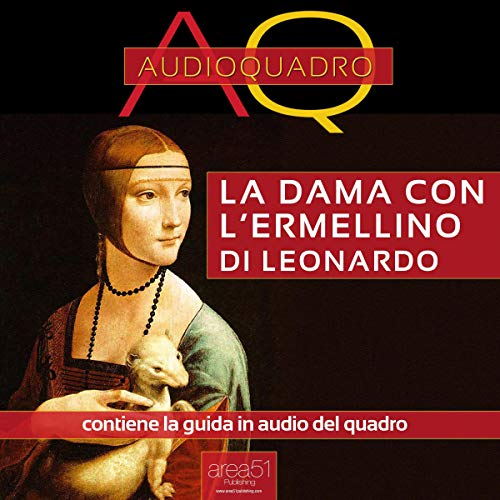 La dama con l'ermellino di Leonardo Da Vinci [Lady with an Ermine by Leonardo Da Vinci] audiobook cover art