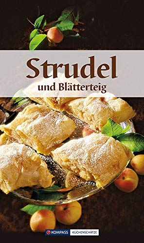 Strudel & Blätterteig: Süß und Pikant (KOMPASS-Kochbücher, Band 1729)