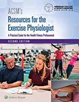 ACSM's Resources for the Exercise Physiologist (American College of Sports Medicine)