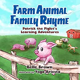 Farm Animal Family Rhyme (Patrick the Piglet's Learning Adventures Book 1) by [Belle Brown, Yoga Ariesta]