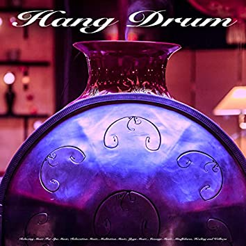 Hang Drum: Relaxing Music For Spa Music, Relaxation Music, Meditation Music, Yoga Music, Massage Music, Mindfulness, Healing and Wellness