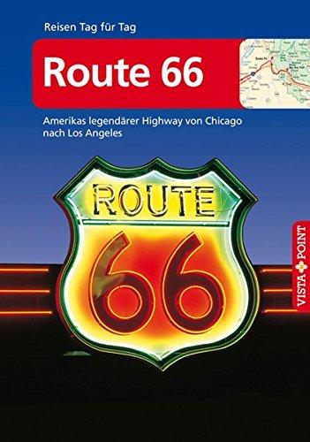 Preisvergleich Produktbild Route 66 - VISTA POINT Reiseführer Reisen Tag für Tag (Amerikas legendärer Highway von Chicago nach Los Angeles - Mit Faltkarte)