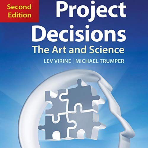 Project Decisions: The Art and Science, 2nd Edition audiobook cover art