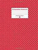 Composition Notebook: Cute College Ruled Notebook with Red Polka Dot Cover for Journaling, School Su...