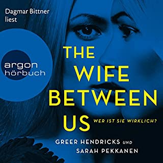 The Wife Between Us     Wer ist sie wirklich?              By:                                                                                                                                 Sarah Pekkanen,                                                                                        Greer Hendricks                               Narrated by:                                                                                                                                 Dagmar Bittner                      Length: 14 hrs and 9 mins     Not rated yet     Overall 0.0