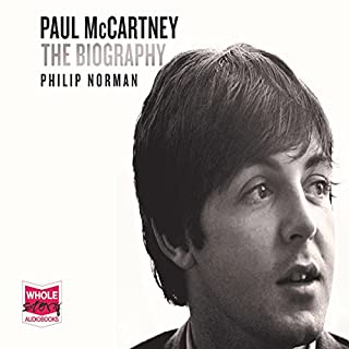 Paul McCartney: The Biography                   By:                                                                                                                                 Philip Norman                               Narrated by:                                                                                                                                 Jonathan Keeble                      Length: 30 hrs and 39 mins     251 ratings     Overall 4.6