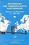 Rethinking the Transatlantic Partnership: Security and Economics in a New Era