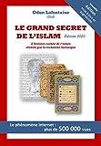 Le Grand Secret de l'Islam - L'histoire cachée de l'islam révélée par la recherche historique - Format Kindle - 4,99 €