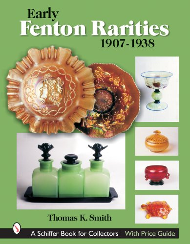 Early Fenton Rarities: 1907-1938 (Schiffer Book for Collectors)