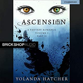 Ascension: Volume I, Part II     The Ascension Series              By:                                                                                                                                 Yolanda Hatcher                               Narrated by:                                                                                                                                 Jason Clarke,                                                                                        Amanda Leigh,                                                                                        Samara Naeymi,                   and others                 Length: 5 hrs and 13 mins     9 ratings     Overall 4.7