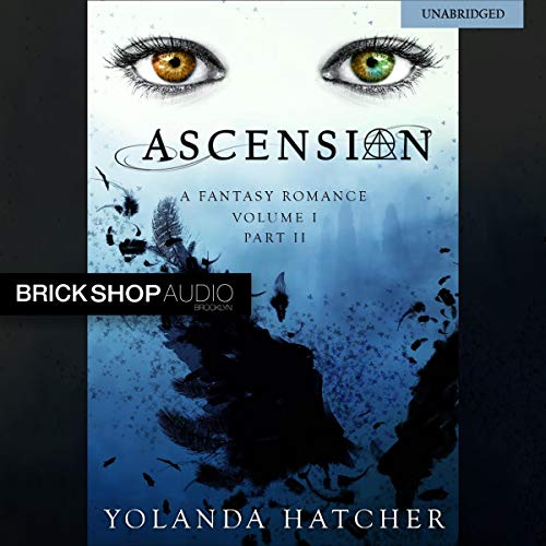 Ascension: Volume I, Part II     The Ascension Series              De :                                                                                                                                 Yolanda Hatcher                               Lu par :                                                                                                                                 Jason Clarke,                                                                                        Amanda Leigh,                                                                                        Samara Naeymi,                   and others                 Durée : 5 h et 13 min     Pas de notations     Global 0,0