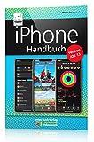 iPhone Handbuch Version iOS 13 - PREMIUM Videobuch: Buch + 4 h Videotutorials - für alle iPhones...