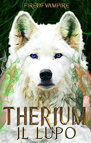 Therium, il Lupo (Serie Imperium Vol. 1) di [Fire of Vampire, FoxMystical75]