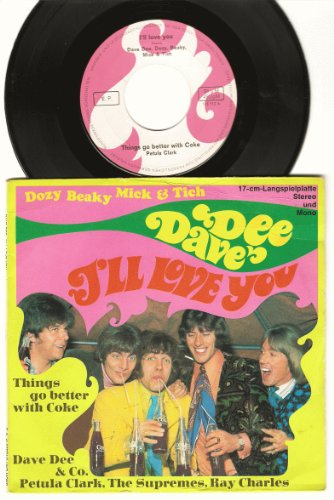 Dave Dee, Dozy, Beaky, Mick & Tich: I'll Love You / Things Go Better - Coca-Cola - 7