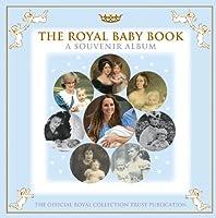 The Royal Baby Book: A Souvenir Album