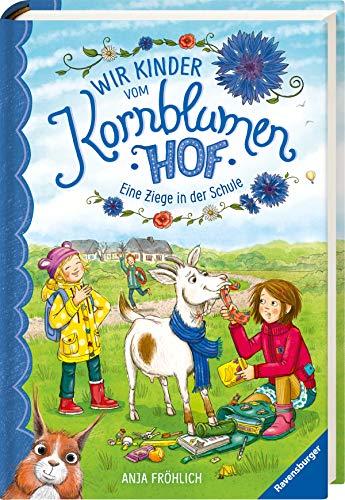Wir Kinder vom Kornblumenhof, Band 4: Eine Ziege in der Schule (Wir Kinder vom Kornblumenhof, 4)