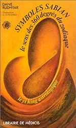 Symboles Sabian - Le Sens des 360 Degrés du Zodiaque de Dane Rudhyar