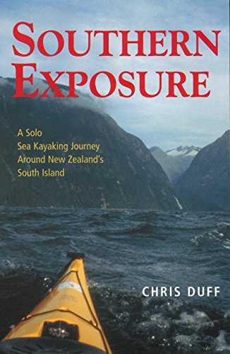 Southern Exposure: A Solo Sea Kayaking Journey Around New Zealand's South Island [Idioma Inglés]