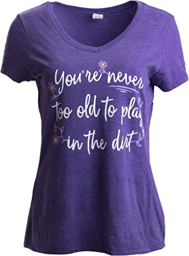 Never Too Old to Play in Dirt | Funny Gardener Gardening Vneck T-Shirt for Women-(Vneck,L) Heather Purple