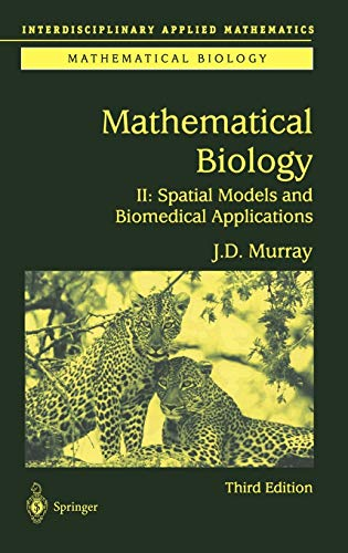 Mathematical Biology II: Spatial Models and Biomedical Applications (Interdisciplinary Applied Mathematics (18), Band 18)