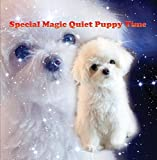 Special Magic Quiet Puppy Time (for Relaxation, Dream enhancement, Sleep)
