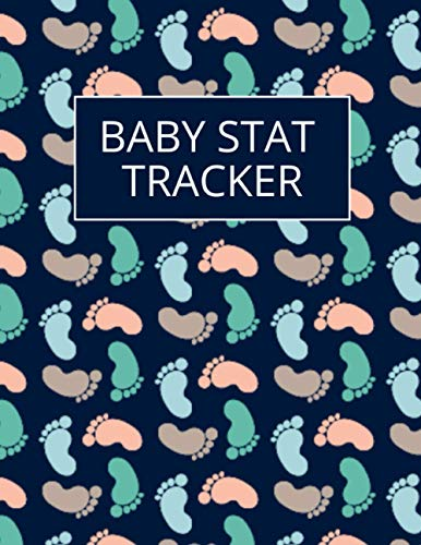 BABY STAT TRACKER: BABY MONITORING BOOK/BABY TRACKING BOOK/NOTEPAD DIARY FOR NEWBORN BABY/CHILD'S NOTEBOOK