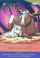 Max Lucado - The Crippled Lamb, Includes Bonus features