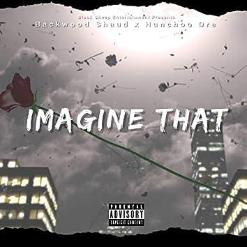 Imagine That (feat. Hunchoo Dre)