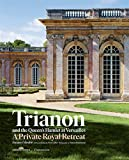 Trianon and the Queen's Hamlet at Versailles: Jacques Moulin with contributions by Yves Carlier; Photography by Francis Hammond (STYLE ET DESIGN - LANGUE ANGLAISE)