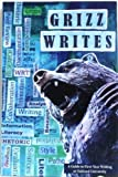 Grizz Writes A Guide to First-Year Writing at Oakland University WRT 102 150 160