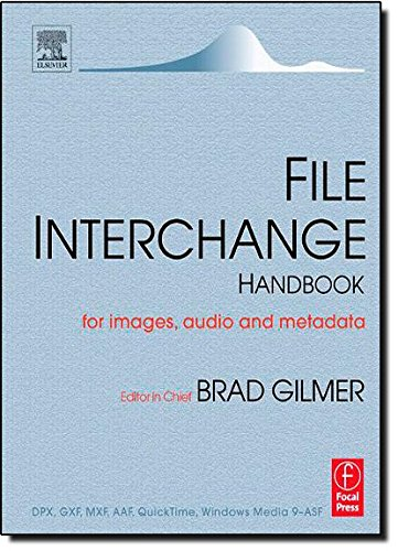 File Interchange Handbook: For Professional Images, Audio and Metadata