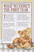 What to Expect the First Year by Arlene Eisenberg (1989-01-03)