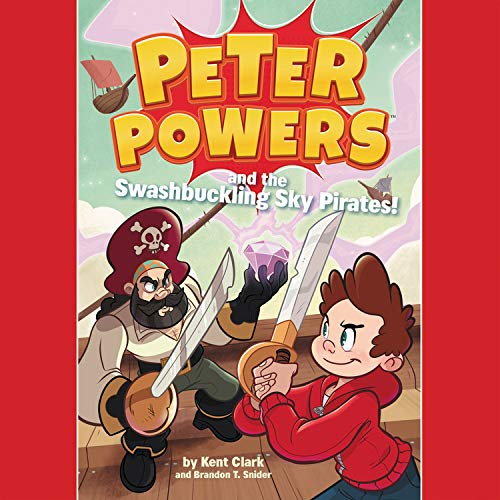 Peter Powers and the Swashbuckling Sky Pirates!  By  cover art